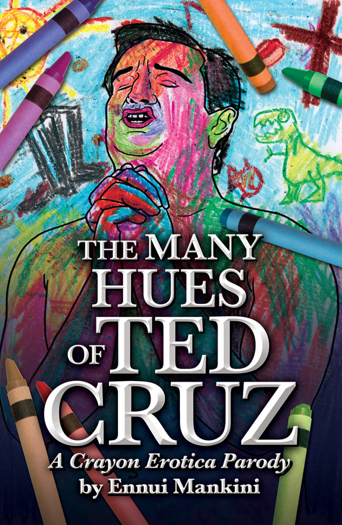 The Many Hues of Ted Cruz - Cover